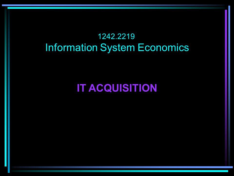 1242.2219 Information System Economics IT ACQUISITION