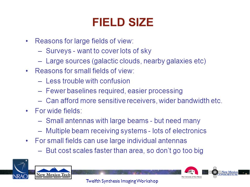 Twelfth Synthesis Imaging Workshop FIELD SIZE EXAMPLES EVLA: 25m antennas - primary beam 30' at 1.4 GHz.
