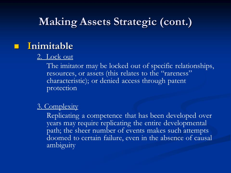 Making Assets Strategic (cont.) Inimitable Inimitable 2.
