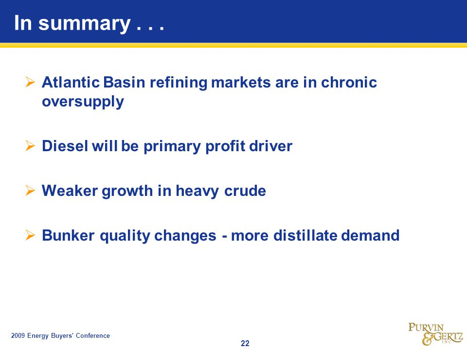 2009 Energy Buyers Conference 22 In summary...