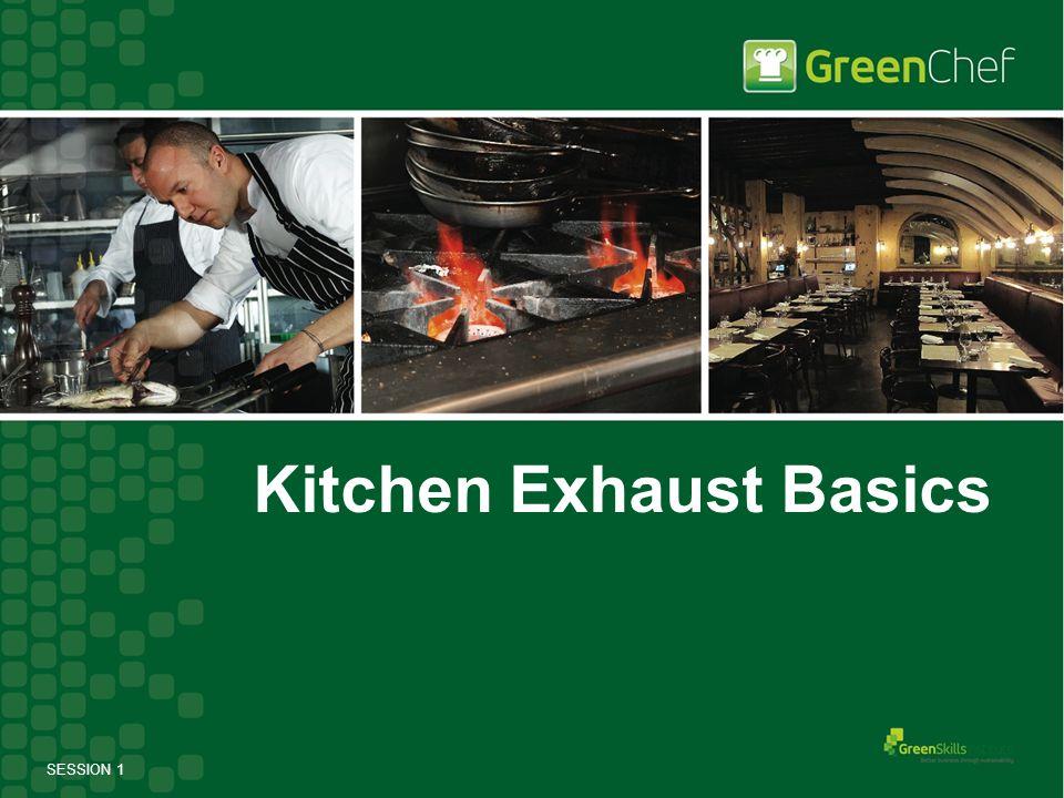 SESSION 1 Kitchen Exhaust Basics