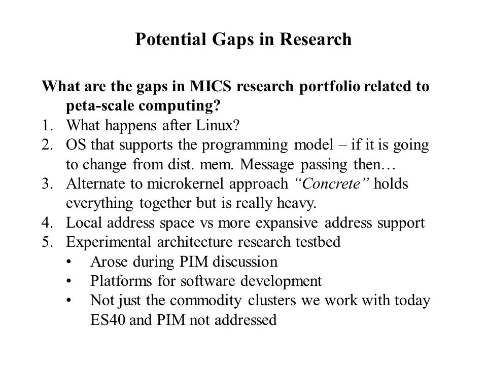 Potential Gaps in Research What are the gaps in MICS research portfolio related to peta-scale computing.