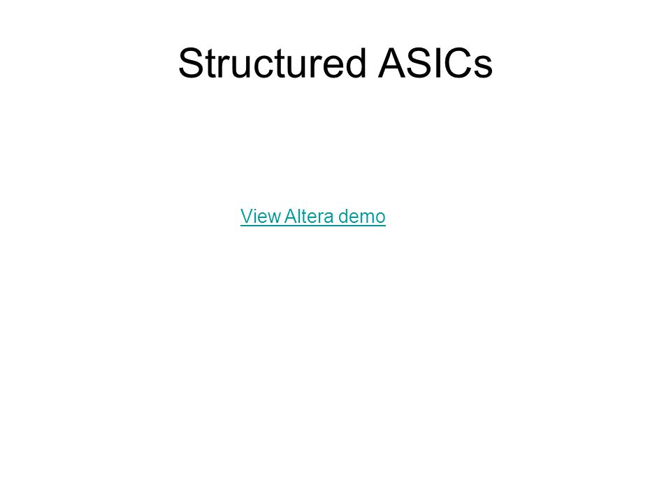 Structured ASICs View Altera demo
