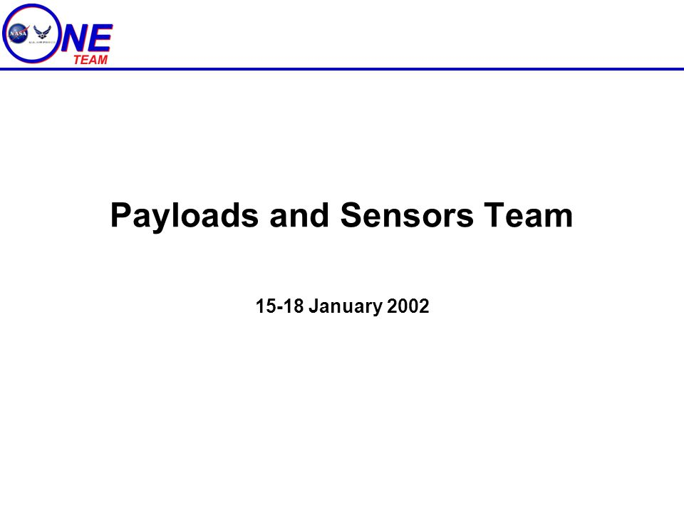 Payloads and Sensors Team 15-18 January 2002