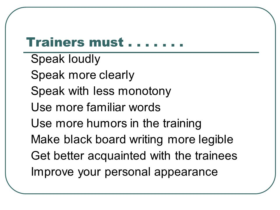 Trainers must.......