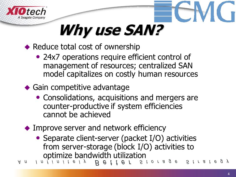 4 Why use SAN?  Reduce total cost of ownership 24x7 operations require efficient control of management of resources; centralized SAN model capitalize