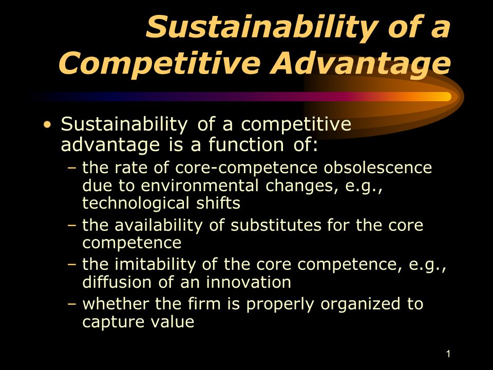 12 Four Criteria of Sustainable Advantage ValuableValuable RareRare Imitation/Substitution = CostlyImitation/Substitution = Costly OrganizedOrganized Discovering Core Competencies Costly to imitate: capabilities that other firms cannot develop easily, usually due to Unique historical conditions - e.g., founder, culture Causal ambiguity - capabilities hidden Social complexity - capabilities distributed Time diseconomies