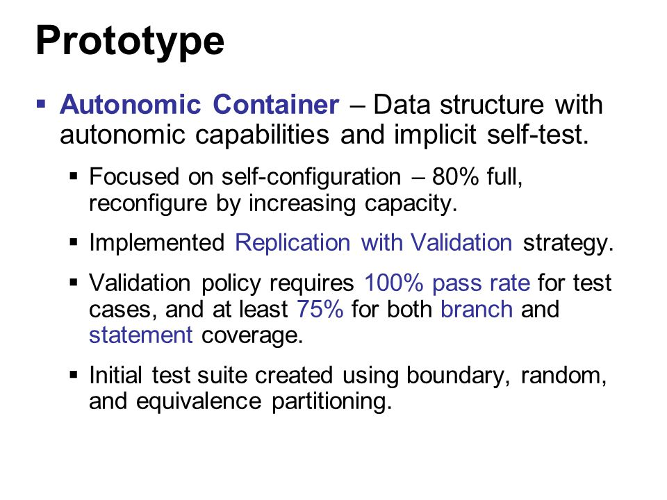 12 Prototype  Autonomic Container – Data structure with autonomic capabilities and implicit self-test.