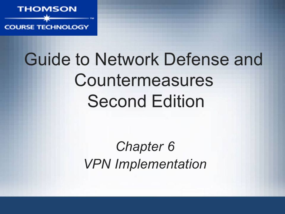 Guide to Network Defense and Countermeasures, Second Edition2 Objectives Explain design considerations for a VPN Describe options for VPN configuration Explain how to set up VPNs with firewalls Explain how to adjust packet-filtering rules for VPNs Describe guidelines for auditing VPNs and VPN policies