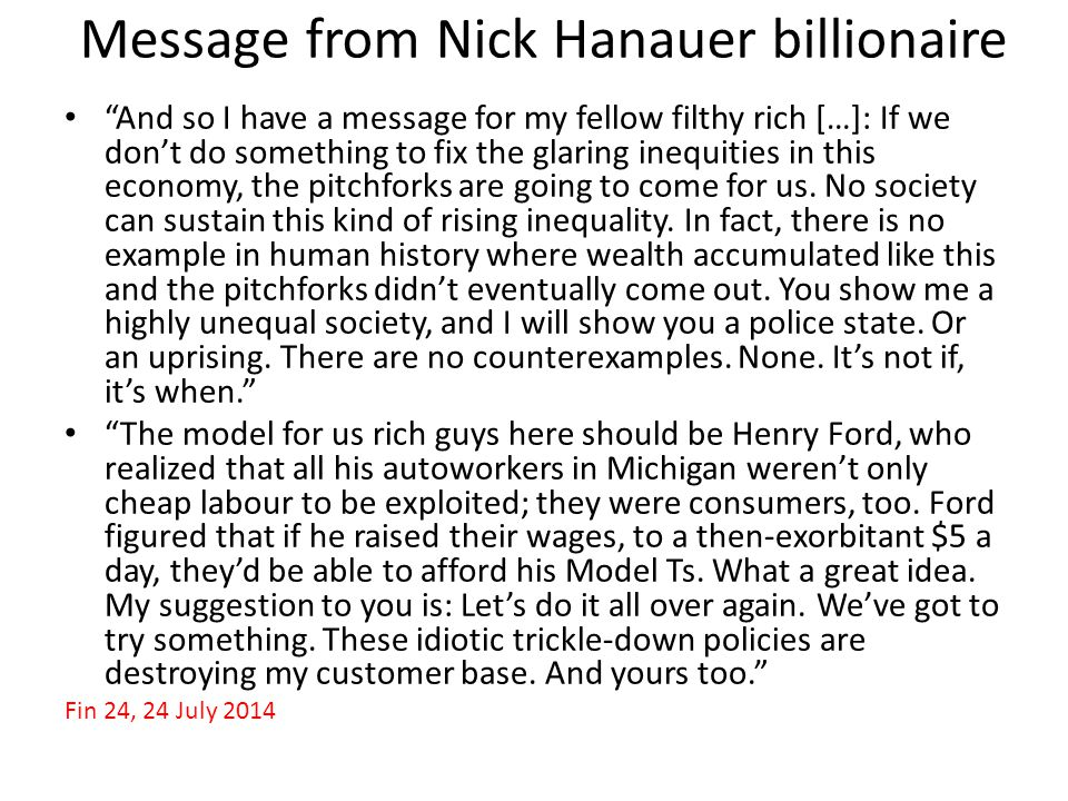 "Message from Nick Hanauer billionaire ""And so I have a message for my fellow filthy rich […]: If we don't do something to fix the glaring inequities i"