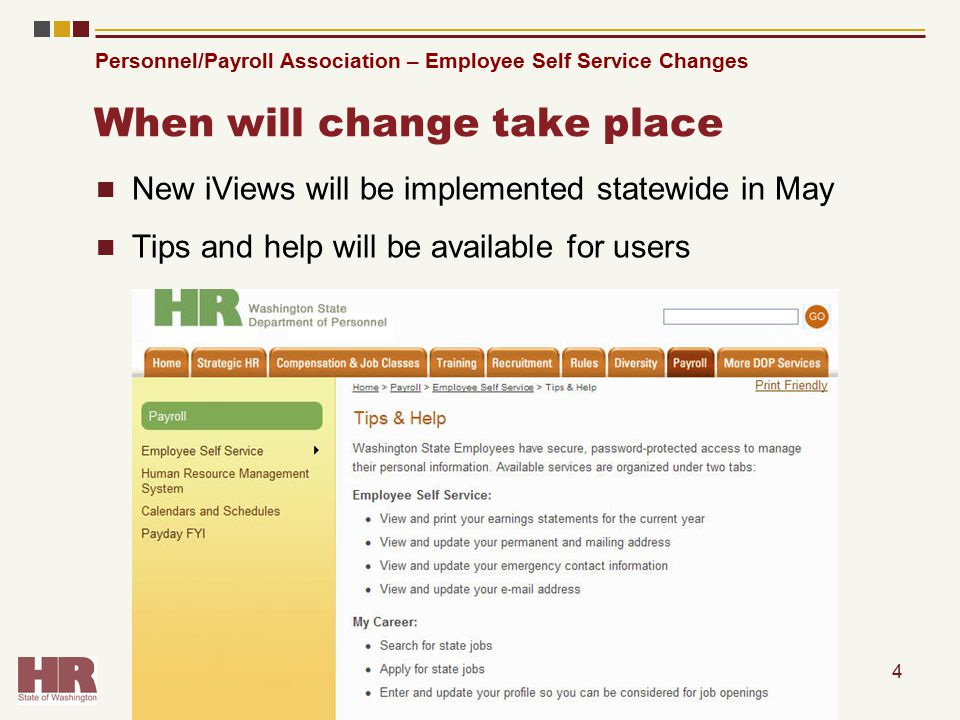 Personnel/Payroll Association – Employee Self Service Changes When will change take place New iViews will be implemented statewide in May Tips and help will be available for users 4