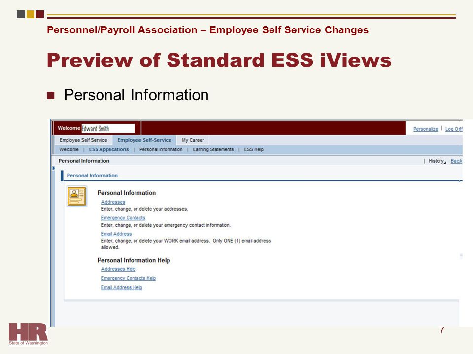 Personnel/Payroll Association – Employee Self Service Changes Preview of Standard ESS iViews Personal Information 7