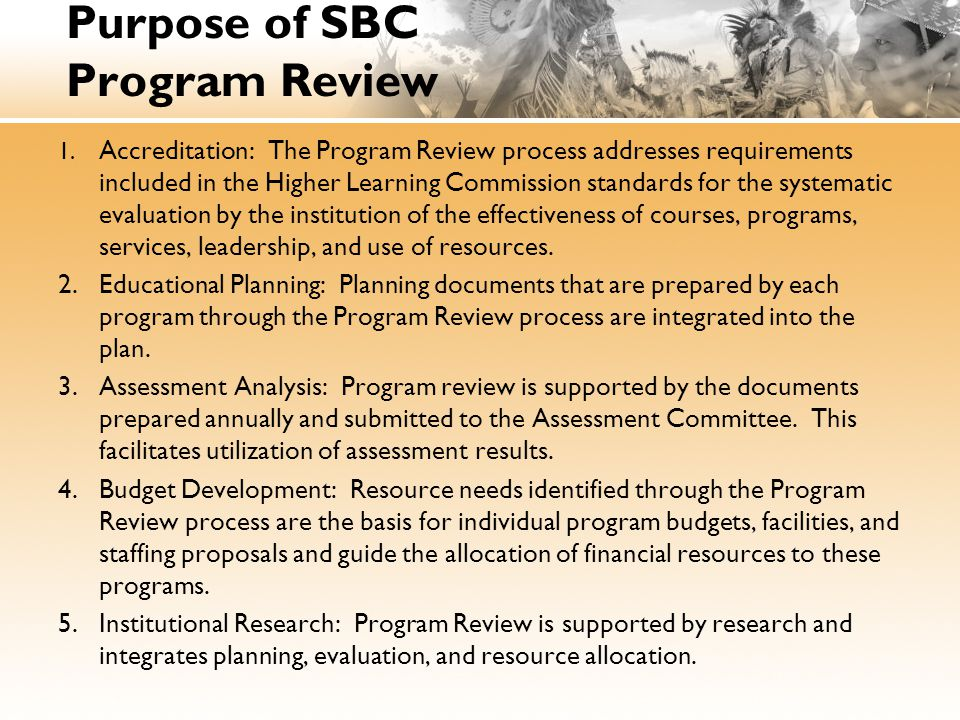 Purpose of SBC Program Review 1.