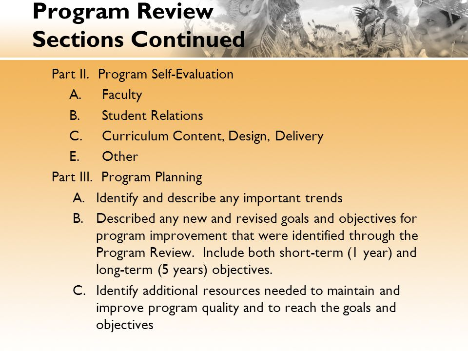 Program Review Sections Continued Part II. Program Self-Evaluation A.