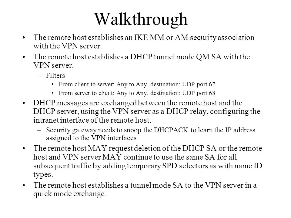 Walkthrough The remote host establishes an IKE MM or AM security association with the VPN server.