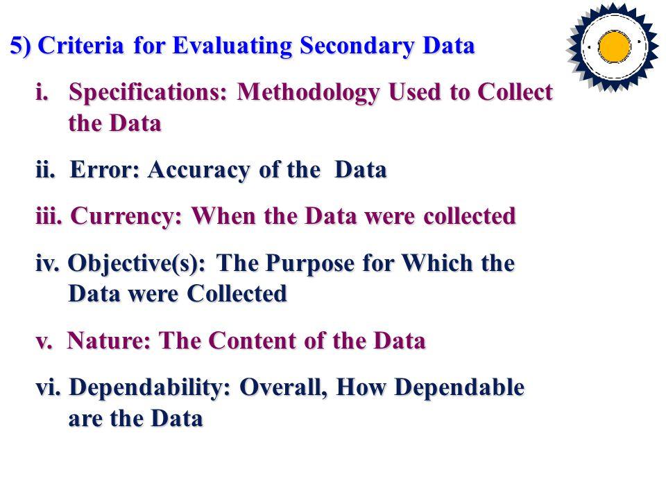 6) Classification of Secondary Data 7) Internal Secondary Data 8) Published External Secondary Sources i.