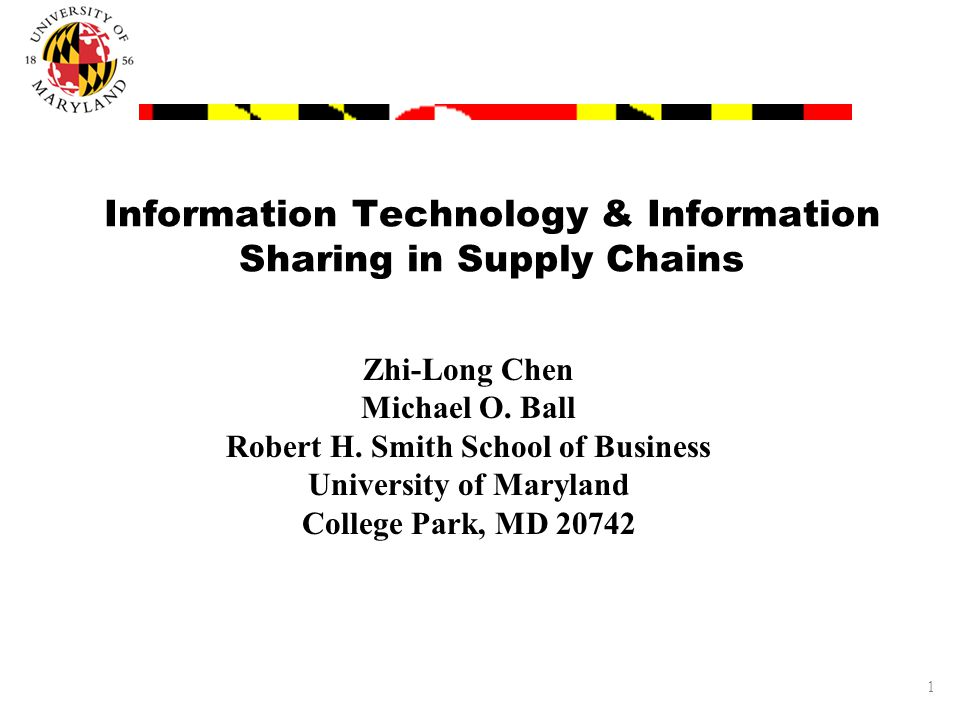 1 Information Technology & Information Sharing in Supply Chains Zhi-Long Chen Michael O.
