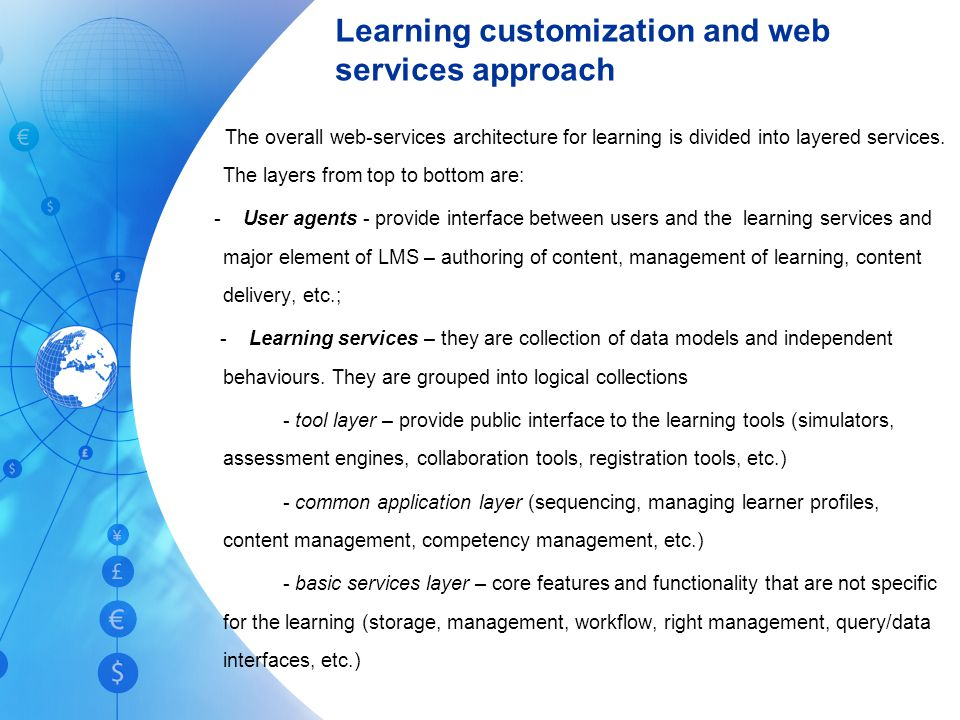Learning customization and web services approach The overall web-services architecture for learning is divided into layered services.