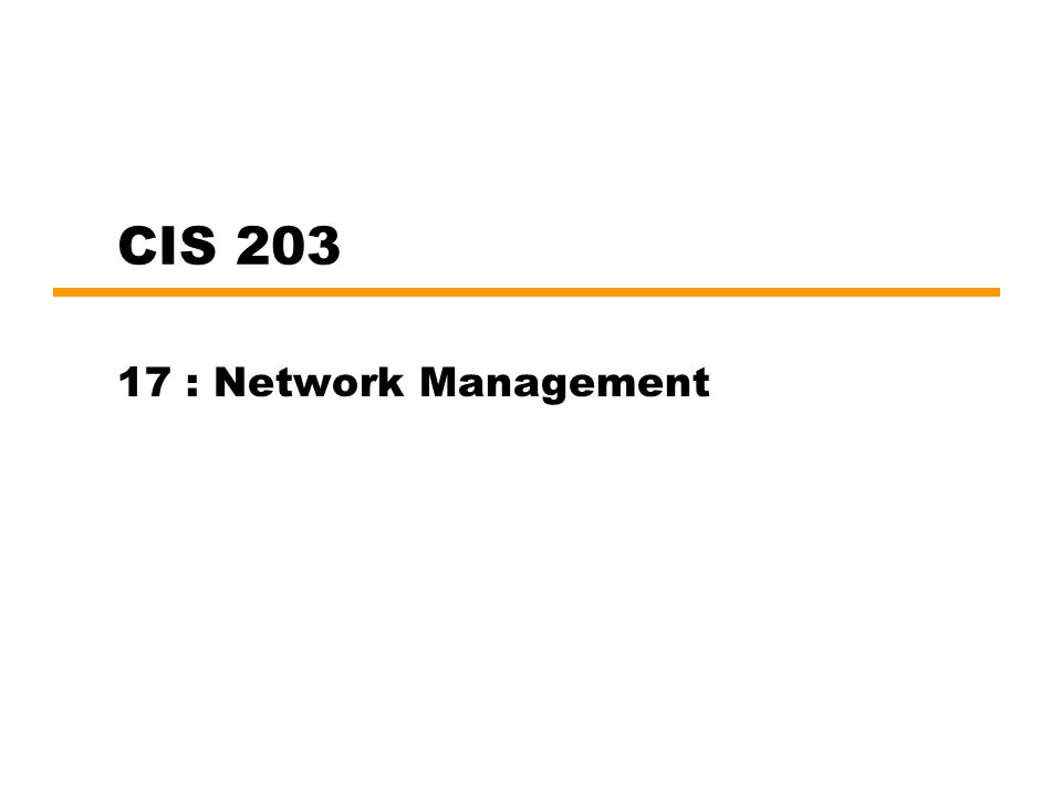 CIS 203 17 : Network Management