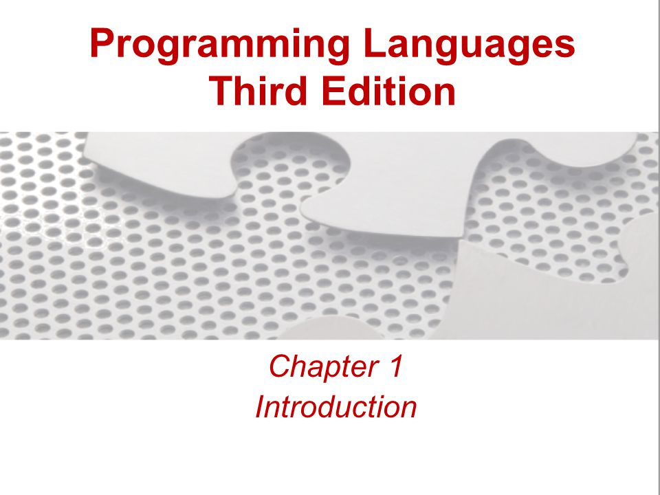 Objectives Describe the origins of programming languages Understand abstractions in programming languages Understand computational paradigms Understand language definition Understand language translation Describe the future of programming languages Programming Languages, Third Edition3