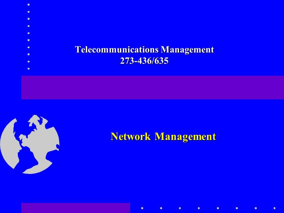 Telecommunications Management 273-436/635 Network Management