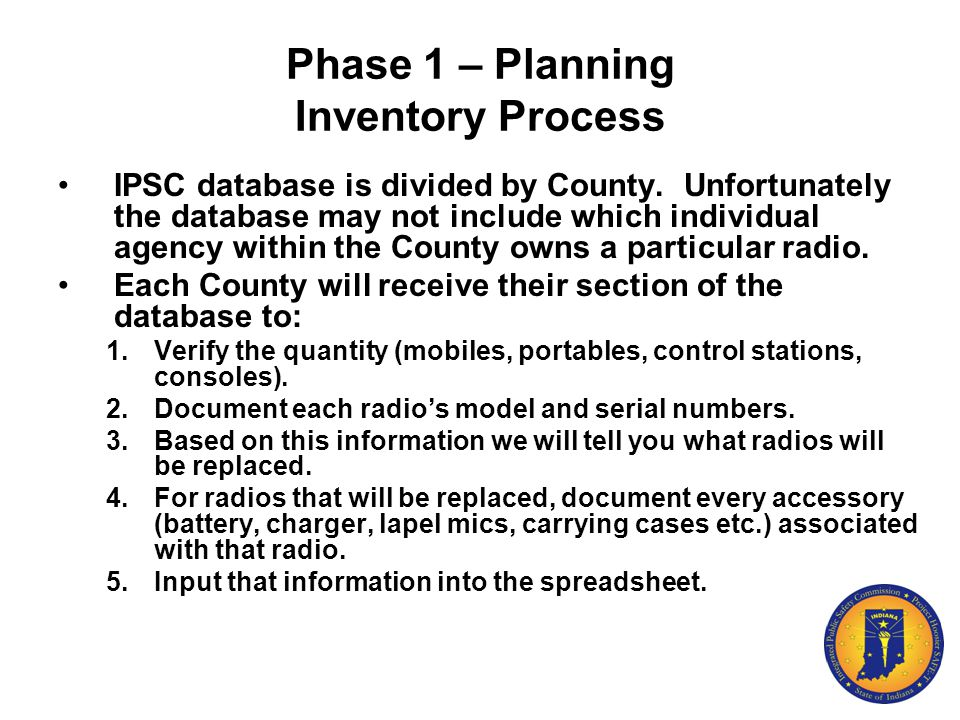 Phase 1 – Planning Inventory Process IPSC database is divided by County. Unfortunately the database may not include which individual agency within the