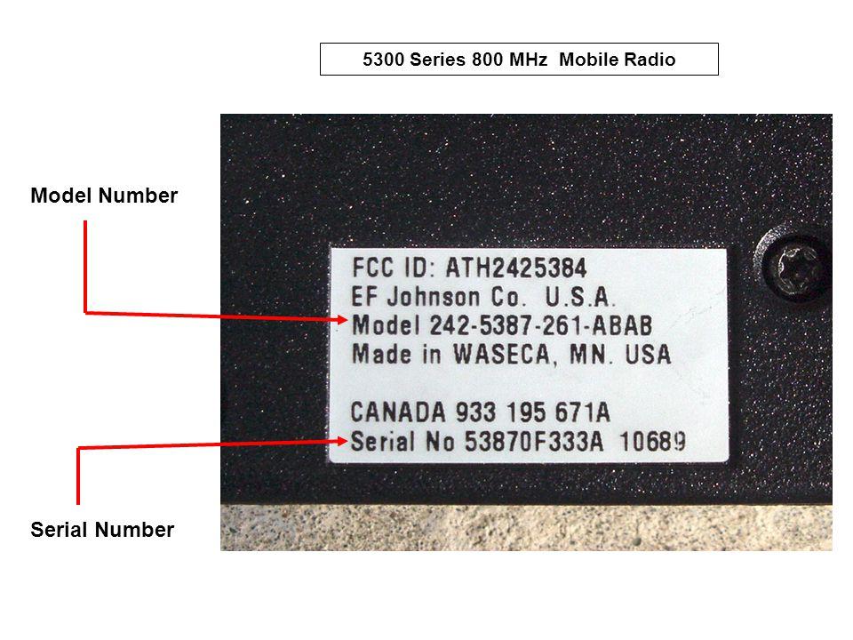 5300 Series 800 MHz Mobile Radio Model Number Serial Number