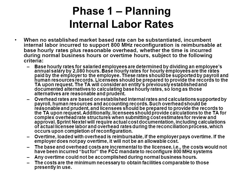 Phase 1 – Planning Internal Labor Rates When no established market based rate can be substantiated, incumbent internal labor incurred to support 800 M