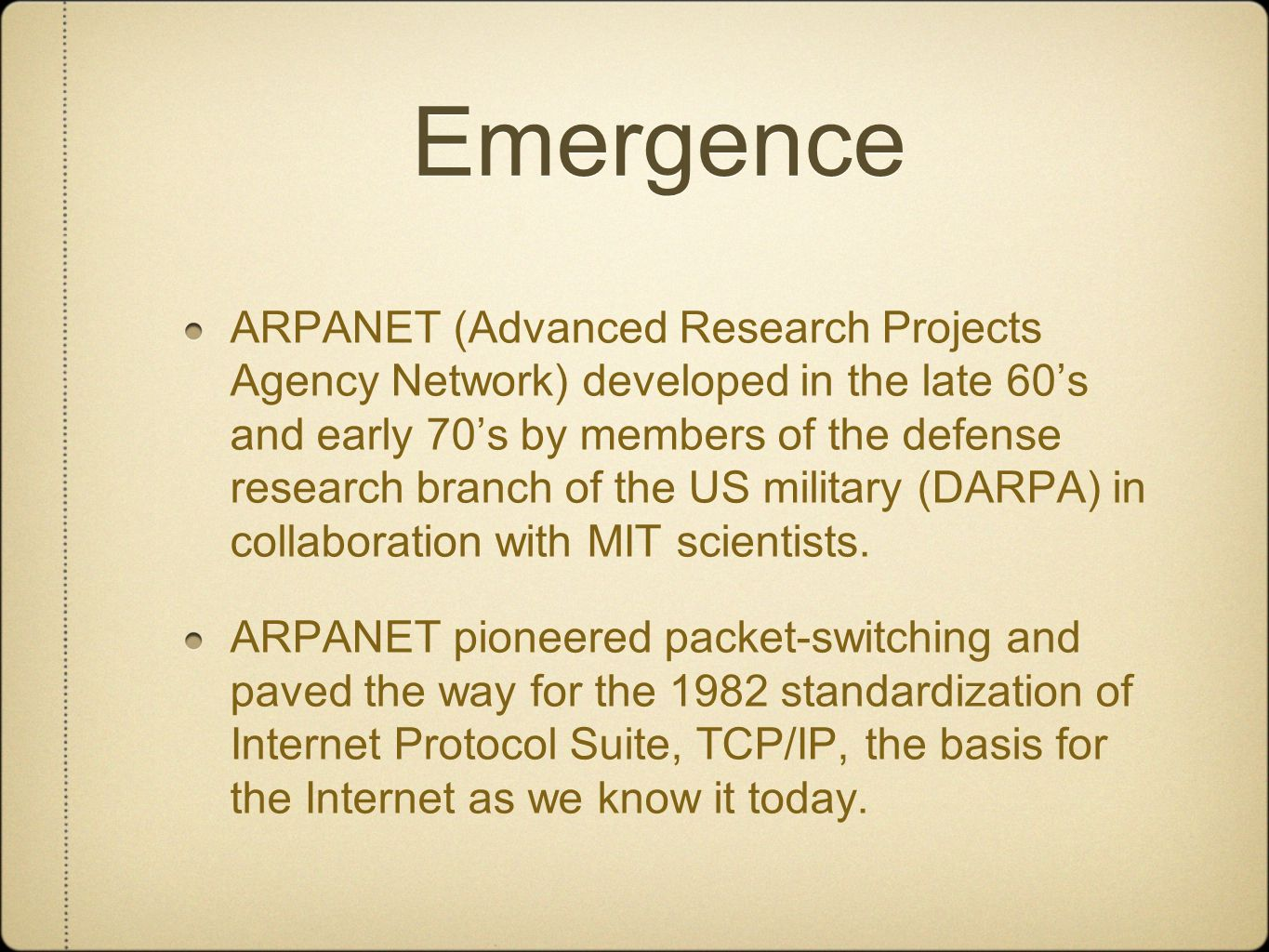 Emergence The combination of the emergence of the Internet and the popularization of desk-top computing enables the wider emergence of the concepts of virtual identity and virtual community in the 1980's.