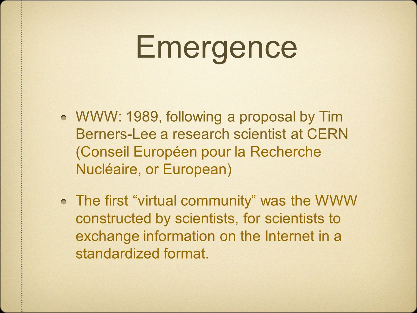 Emergence In the general literature on identity, scholarship, work on virtual identity begins appearing in the 80's particularly in sociology & psychology (Cerulo 397) The concept of VI does not yet exist--but scholars focus on the changing relationship between self and others/self and environment/self and technology