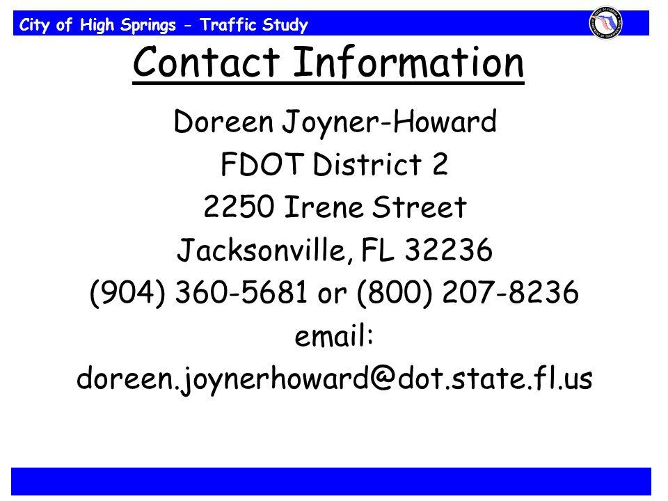 City of High Springs - Traffic Study Contact Information Doreen Joyner-Howard FDOT District 2 2250 Irene Street Jacksonville, FL 32236 (904) 360-5681