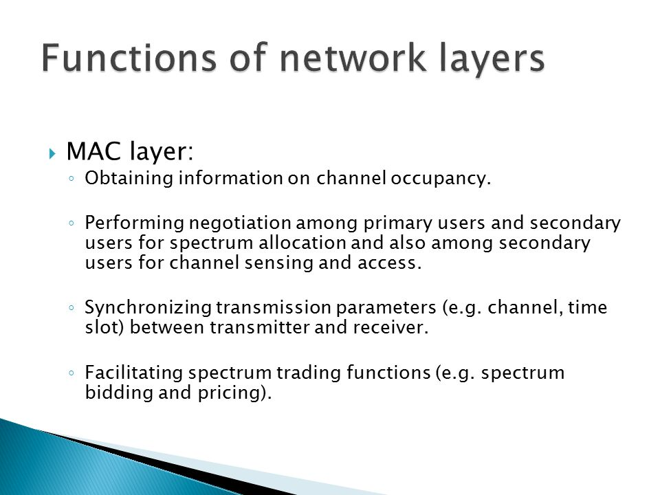  MAC layer: ◦ Obtaining information on channel occupancy.