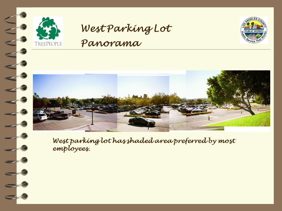 West Parking Lot Panorama West parking lot has shaded area preferred by most employees.