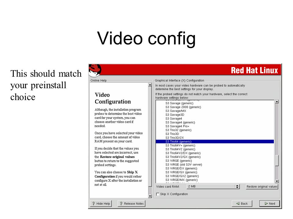 Video config This should match your preinstall choice