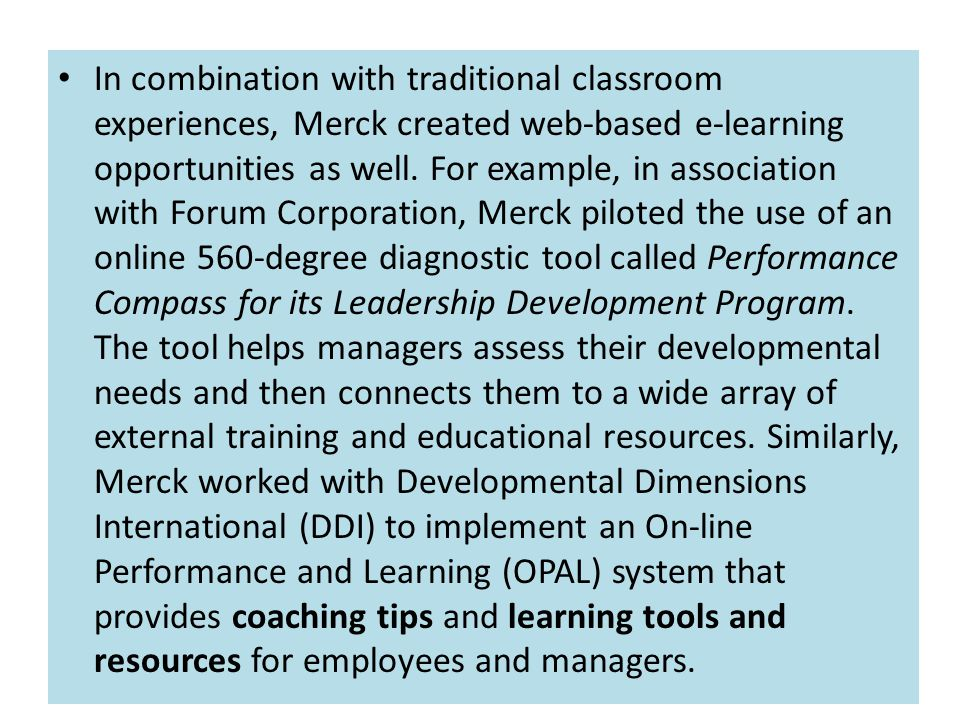 In combination with traditional classroom experiences, Merck created web-based e-learning opportunities as well.