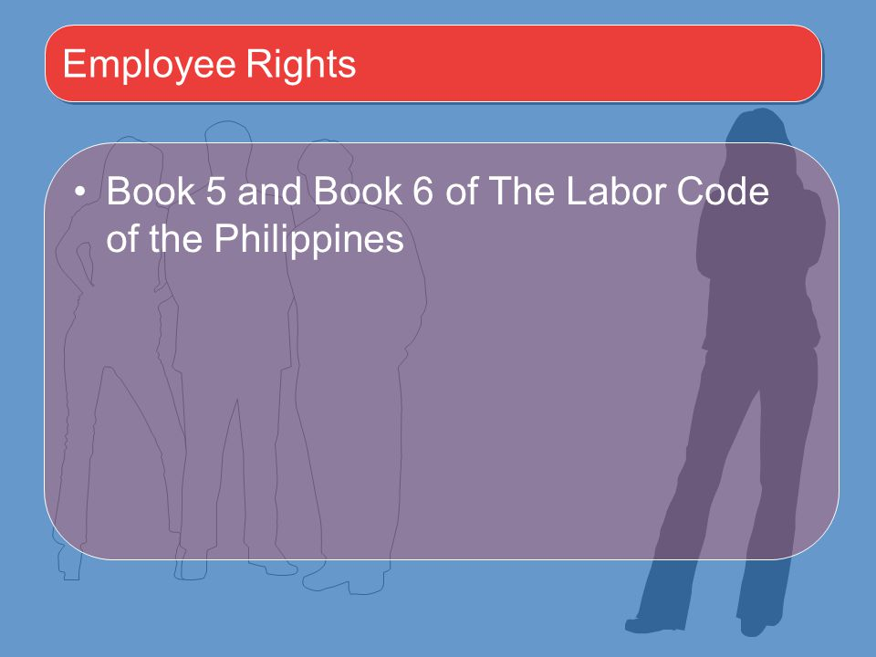 Employee Rights Book 5 and Book 6 of The Labor Code of the Philippines