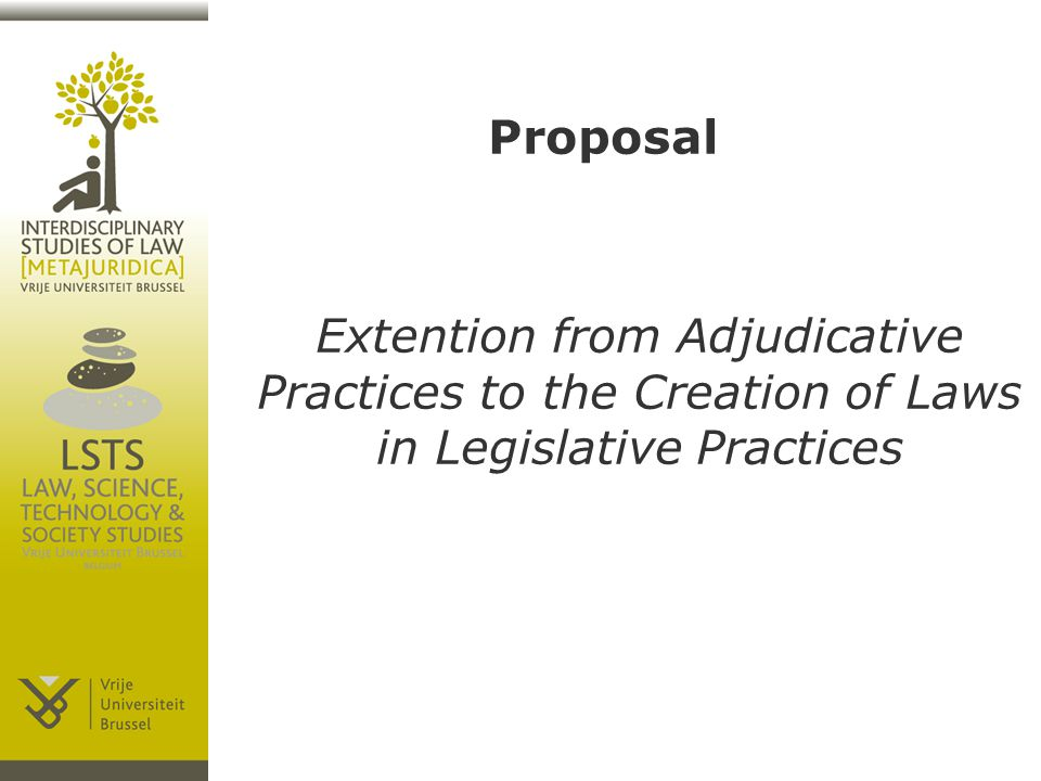 Extention from Adjudicative Practices to the Creation of Laws in Legislative Practices Proposal