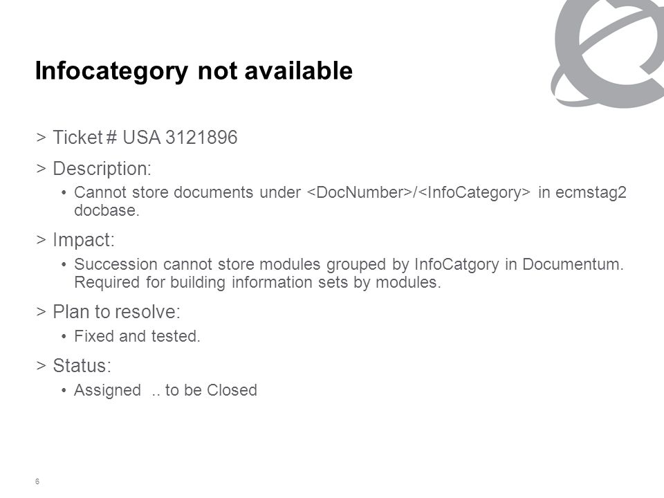 6 Infocategory not available >Ticket # USA 3121896 >Description: Cannot store documents under / in ecmstag2 docbase.