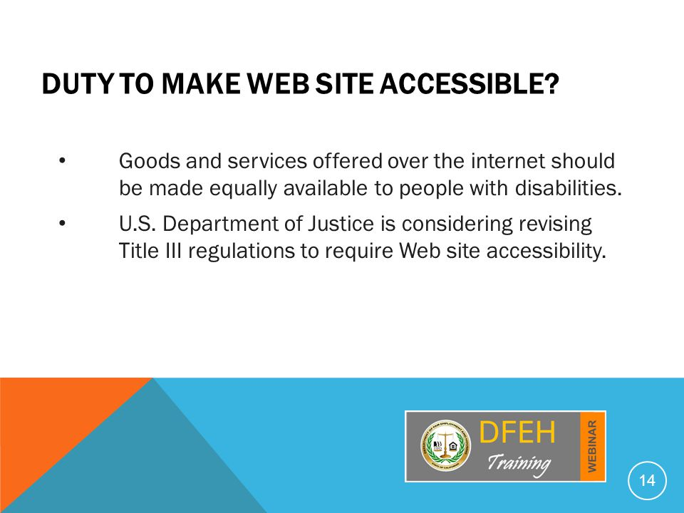 DUTY TO MAKE WEB SITE ACCESSIBLE.