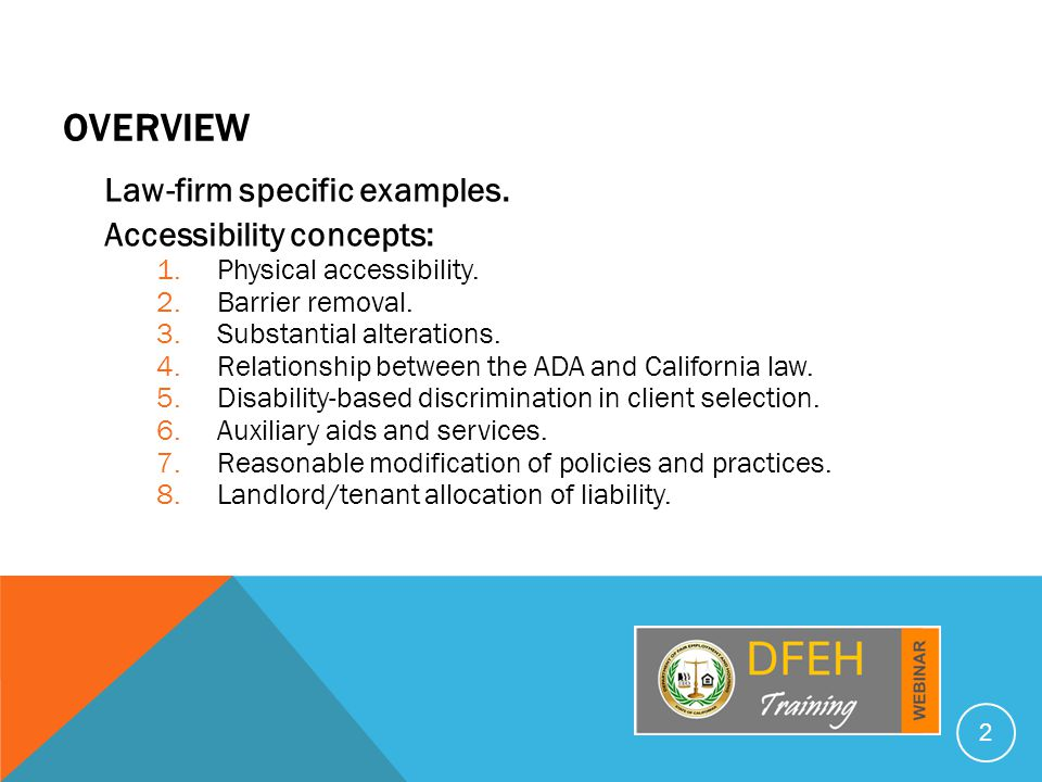 OVERVIEW Law-firm specific examples. Accessibility concepts: 1.Physical accessibility.