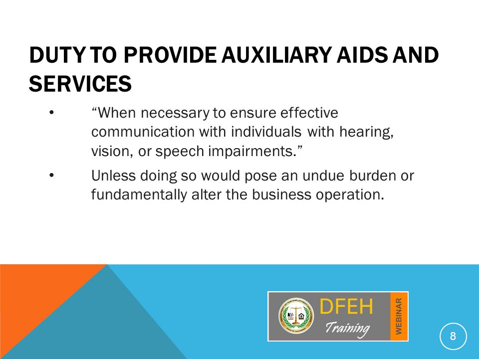 """DUTY TO PROVIDE AUXILIARY AIDS AND SERVICES """"When necessary to ensure effective communication with individuals with hearing, vision, or speech impairm"""