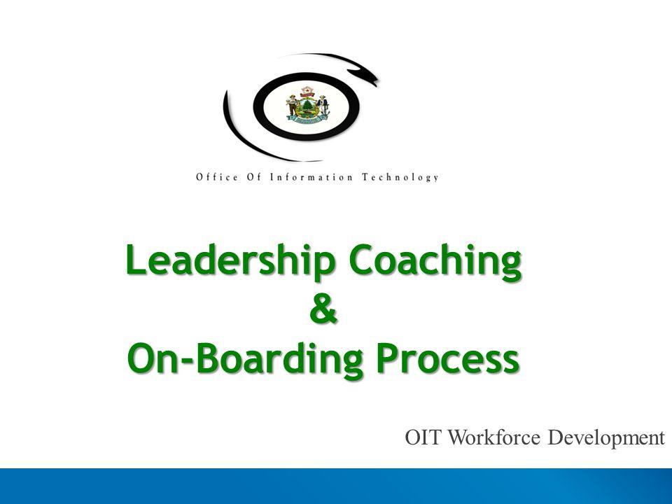 Leadership Coaching & On-Boarding Process OIT Workforce Development