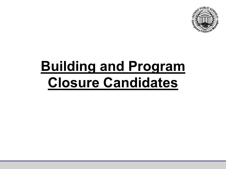 Building and Program Closure Candidates