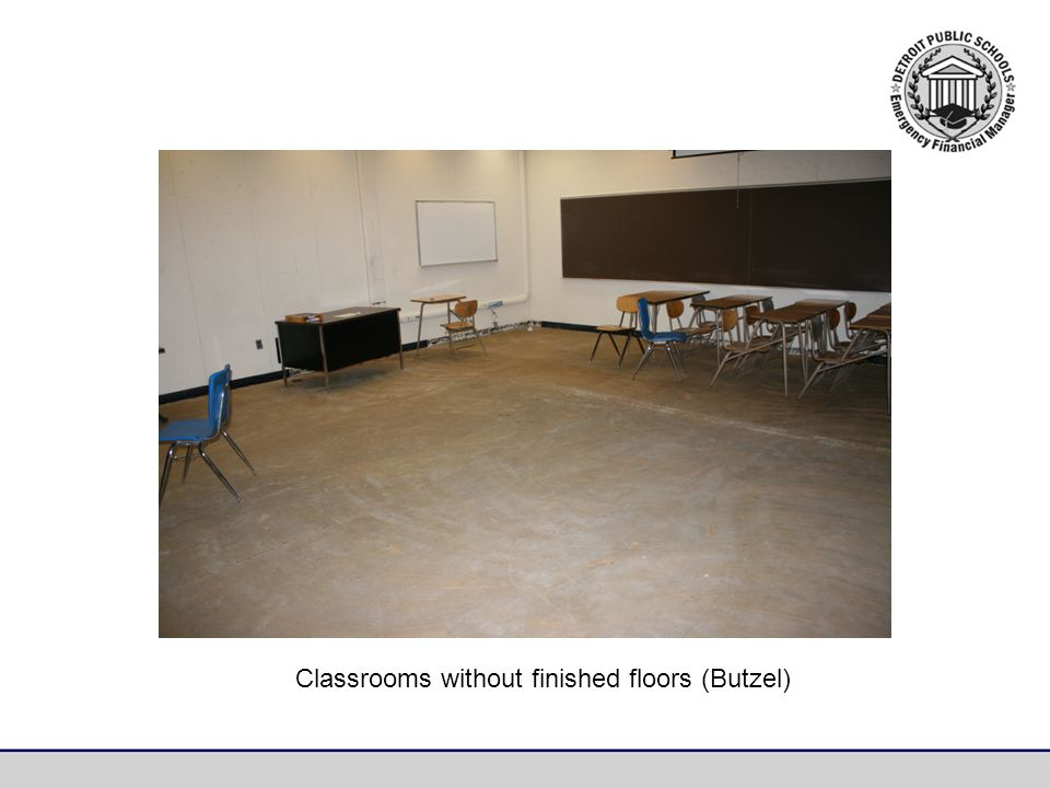 Classrooms without finished floors (Butzel)