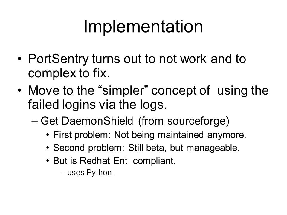 """Implementation PortSentry turns out to not work and to complex to fix. Move to the """"simpler"""" concept of using the failed logins via the logs. –Get Dae"""