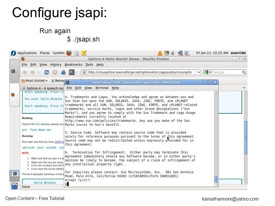 Open Content – Free Tutorial kamalharmoni@yahoo.com Run again $./jsapi.sh Configure jsapi: