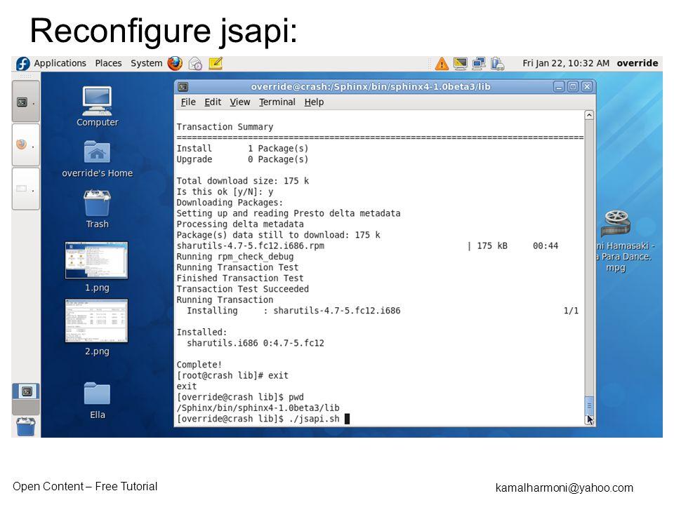 Open Content – Free Tutorial kamalharmoni@yahoo.com Reconfigure jsapi: