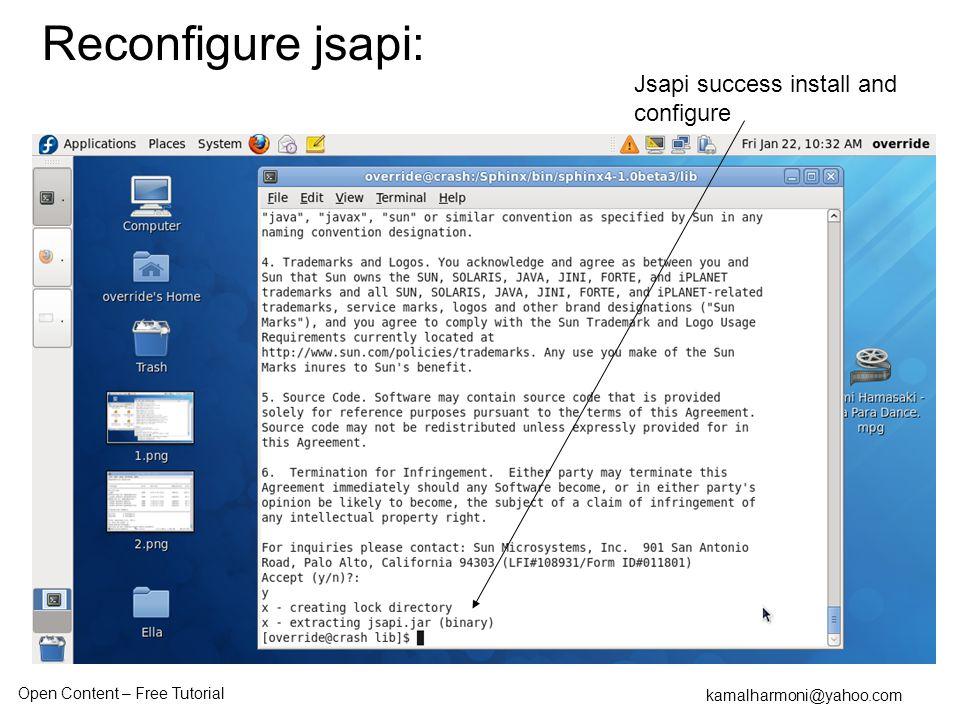 Open Content – Free Tutorial kamalharmoni@yahoo.com Jsapi success install and configure Reconfigure jsapi: