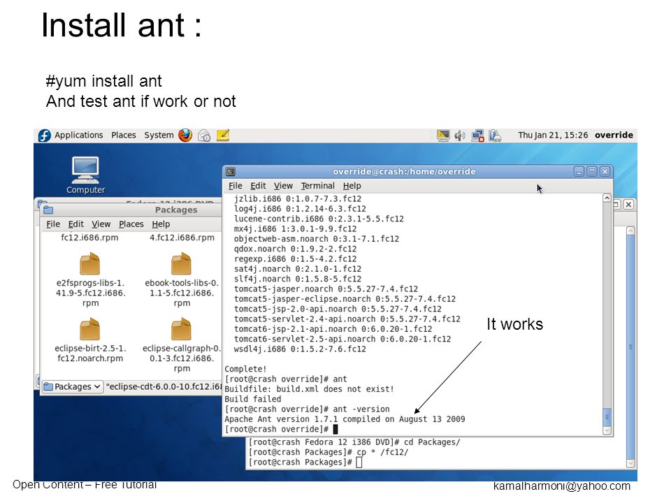 Open Content – Free Tutorial kamalharmoni@yahoo.com #yum install ant And test ant if work or not It works Install ant :