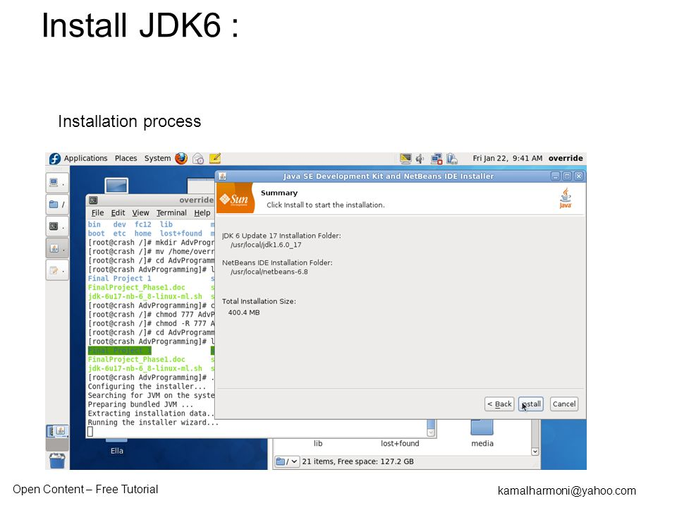 Open Content – Free Tutorial kamalharmoni@yahoo.com Installation process Install JDK6 :